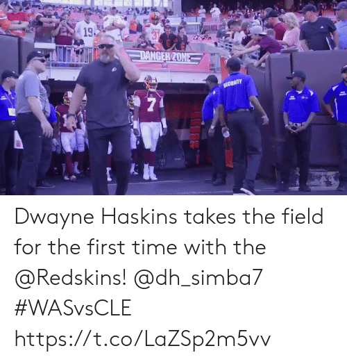 Dwayne: 19  CLEVITAN  DANCERZONE  SECUITY  7 Dwayne Haskins takes the field for the first time with the @Redskins! @dh_simba7 #WASvsCLE https://t.co/LaZSp2m5vv