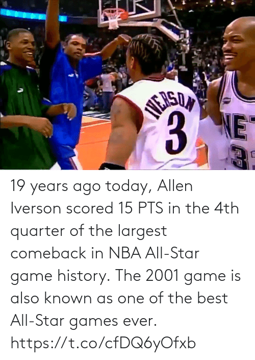 one: 19 years ago today, Allen Iverson scored 15 PTS in the 4th quarter of the largest comeback in NBA All-Star game history.  The 2001 game is also known as one of the best All-Star games ever.    https://t.co/cfDQ6yOfxb