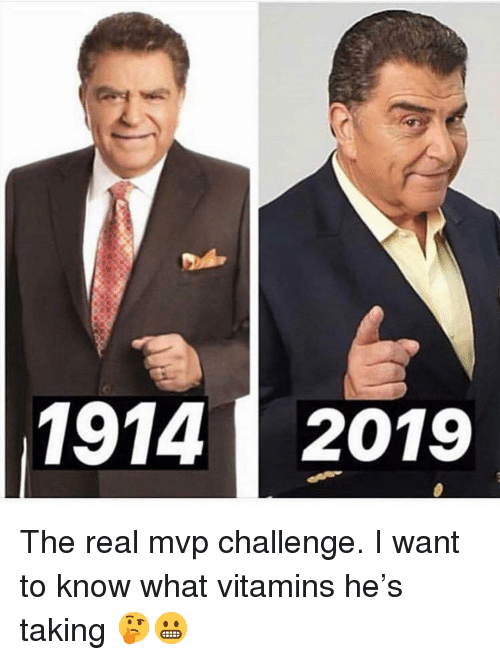 Memes, The Real, and 🤖: 1914 2019 The real mvp challenge. I want to know what vitamins he's taking 🤔😬