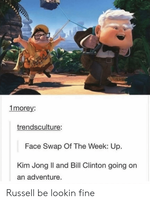clinton: 1morey:  trendsculture:  Face Swap Of The Week: Up.  Kim Jong Il and Bill Clinton going on  an adventure. Russell be lookin fine