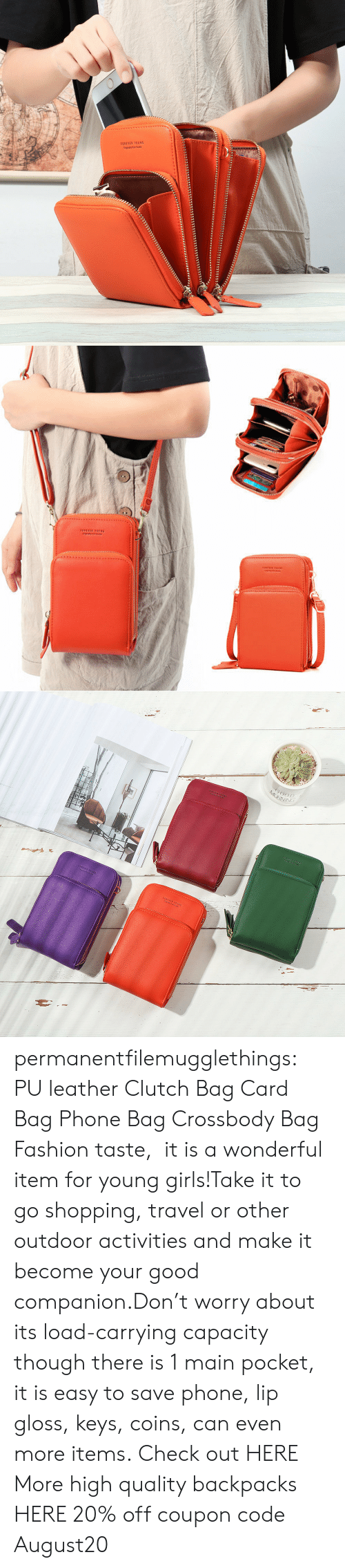gloss: 1OREVER YOUN6  Orgnaly fom Kores   MOINING permanentfilemugglethings: PU leather Clutch Bag Card Bag Phone Bag Crossbody Bag Fashion taste, it is a wonderful item for young girls!Take it to go shopping, travel or other outdoor activities and make it become your good companion.Don't worry about its load-carrying capacity though there is 1 main pocket, it is easy to save phone, lip gloss, keys, coins, can even more items. Check out HERE More high quality backpacks HERE  20% off coupon code:August20