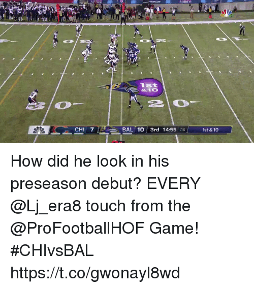 Memes, Game, and 🤖: 1st  10  210-  CHI 7  BAL 10 3rd 14:55 14  1st & 10 How did he look in his preseason debut?  EVERY @Lj_era8 touch from the @ProFootballHOF Game! #CHIvsBAL https://t.co/gwonayl8wd