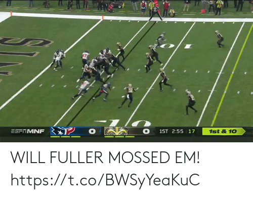 Football, Nfl, and Sports: 1st &10  ESFTMNF  1ST 2:55 17 WILL FULLER MOSSED EM!  https://t.co/BWSyYeaKuC