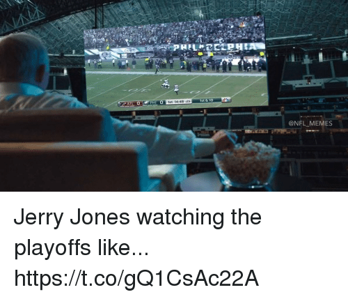 Football, Memes, and Nfl: 1st 14:48 25  1st& 10  @NFL MEMES Jerry Jones watching the playoffs like... https://t.co/gQ1CsAc22A