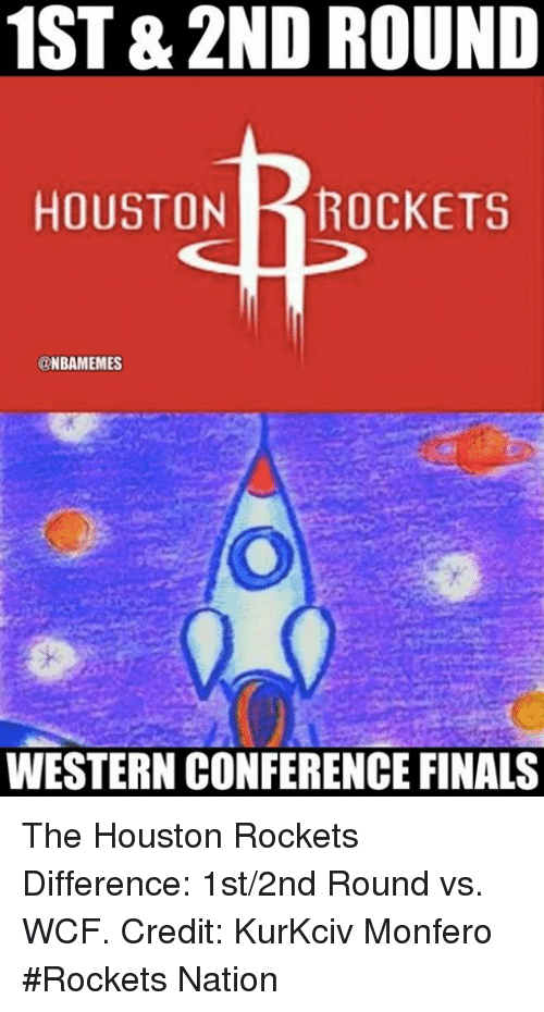 Nba, Nationals, and Wcf: 1ST&2ND ROUND  HOUSTON ROCKETS  NBAMEMES  WESTERN CONFERENCE FINALS The Houston Rockets Difference: 1st/2nd Round vs. WCF. Credit: KurKciv Monfero  #Rockets Nation