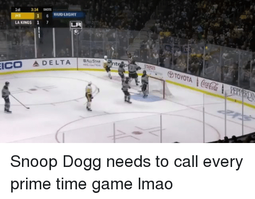 Lmao, Memes, and Snoop: 1st  3:34 SHOTS  16 BUD LIGHT  LA KINGS 1 7  LA  ICO 소DELTA ALLSTAR Snoop Dogg needs to call every prime time game lmao