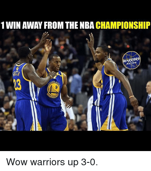 nba championships: 1WIN AWAY FROM THE NBA  CHAMPIONSHIP  ARRIORS Wow warriors up 3-0.