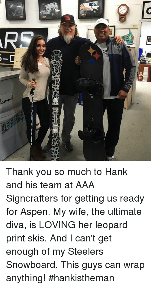 steeler: '2 バ  a  G  O  come!  Cone  lcome Thank you so much to Hank and his team at AAA Signcrafters for getting us ready for Aspen. My wife, the ultimate diva, is LOVING her leopard print skis. And I can't get enough of my Steelers Snowboard. This guys can wrap anything! #hankistheman