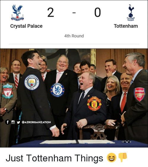 crystal palace: 2  0  HOTSPUR  Crystal Palace  Tottenham  4th Round  CHES  CITY  LIVERPOOL  Arsenal  BALL  ST  f。步@AZRORGANIZATION Just Tottenham Things 😆👎