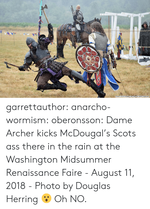 Archer: 2-0.  Photo 2018 Douglas Herring All Rights Reserved garrettauthor:  anarcho-wormism:  oberonsson: Dame Archer kicks McDougal's Scots ass there in the rain at the Washington Midsummer Renaissance Faire - August 11, 2018 - Photo by Douglas Herring  😮   Oh NO.