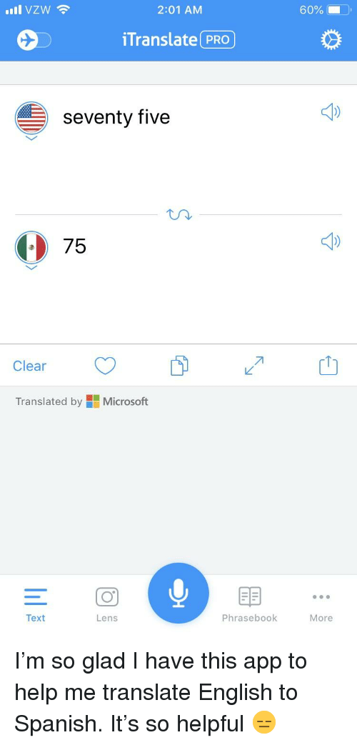English To Spanish: 2:01 AM  60% i  iTranslate PRO  seventy five  ) 75  Clear CD  Translated by Microsoft  Text  Lens  Phrasebook  More