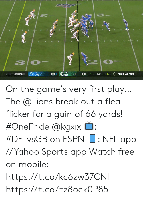 Espn, Memes, and Nfl: -2  2 0  3  ESFTMNF  1st&10  1ST 14:55 12  2-1-1  4-1 On the game's very first play…  The @Lions break out a flea flicker for a gain of 66 yards! #OnePride @kgxix  📺: #DETvsGB on ESPN 📱: NFL app // Yahoo Sports app Watch free on mobile: https://t.co/kc6zw37CNI https://t.co/tz8oek0P85