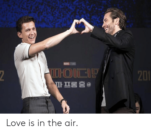 Dank, Love, and 🤖: 2  201  파 프롬 홈 9 Love is in the air.