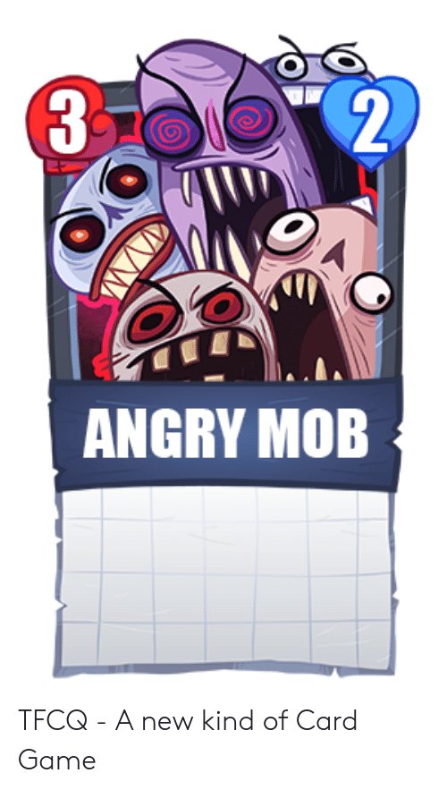 Trollface Quest: 2  3  ANGRY MOB TFCQ - A new kind of Card Game
