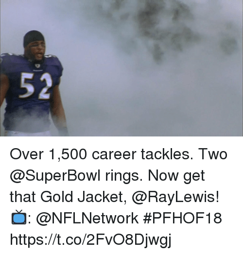 Memes, Superbowl, and 🤖: 2  5 Over 1,500 career tackles.  Two @SuperBowl rings. Now get that Gold Jacket, @RayLewis!   📺: @NFLNetwork #PFHOF18 https://t.co/2FvO8Djwgj