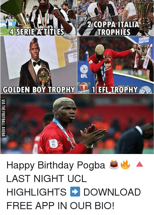 download free: 2 COPPA ITALIA  4 SERIE A TITLES  TROPHIES  EFL  GOLDEN BOY TROPHY  1 EFL TROPHY Happy Birthday Pogba 🎂🔥 🔺LAST NIGHT UCL HIGHLIGHTS ➡️ DOWNLOAD FREE APP IN OUR BIO!