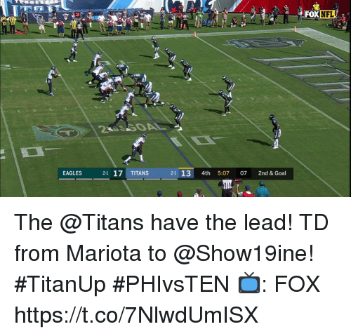 Memes, Nfl, and Goal: 2  FOX  NFL  2-1 17 TITANS  2-1 13 4th 5:07 07 2nd & Goal The @Titans have the lead!  TD from Mariota to @Show19ine! #TitanUp #PHIvsTEN  📺: FOX https://t.co/7NlwdUmISX