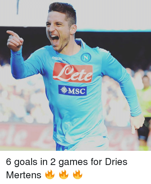 Memes, 🤖, and Msc: 2  MSC 6 goals in 2 games for Dries Mertens 🔥 🔥 🔥