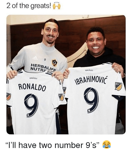 """Soccer, Sports, and Herbalife: 2 of the greats!  9  LA  HERBALIFE  GALAXY  NUTR  BRAHIMOVI  MLS  GALAXY  RONALDO """"I'll have two number 9's"""" 😂"""