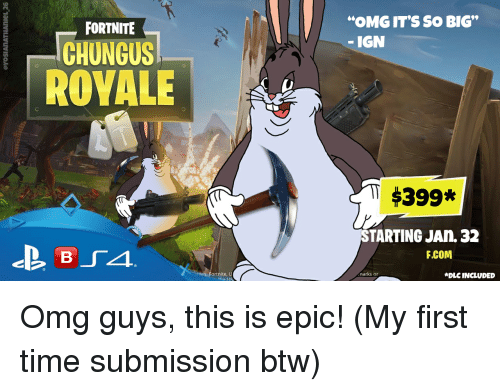 2 Omg It S So Big Ign Fortnite Chungus Rovale 399 Tarting Jan 32