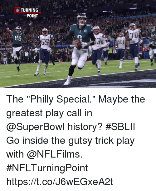 """Memes, History, and Superbowl: 2  TURNING  POINT  86  36  PER low The """"Philly Special."""" Maybe the greatest play call in @SuperBowl history? #SBLII  Go inside the gutsy trick play with @NFLFilms. #NFLTurningPoint https://t.co/J6wEGxeA2t"""