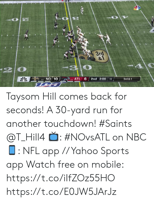 touchdown: 20  3rd  &1  20  9-2NO 10  ATL 6  2nd 2:00  :12  3rd &1  3-8 Taysom Hill comes back for seconds!   A 30-yard run for another touchdown! #Saints @T_Hill4  📺: #NOvsATL on NBC 📱: NFL app // Yahoo Sports app Watch free on mobile: https://t.co/iIfZOz55HO https://t.co/E0JW5JArJz