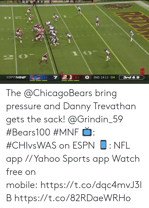 Espn, Memes, and Nfl: 20  7 )  ESFTMNF  2ND 14:11 04  3rd&9  O-2  1-1 The @ChicagoBears bring pressure and Danny Trevathan gets the sack! @Grindin_59 #Bears100 #MNF  ?: #CHIvsWAS on ESPN ?: NFL app // Yahoo Sports app  Watch free on mobile: https://t.co/dqc4mvJ3lB https://t.co/82RDaeWRHo