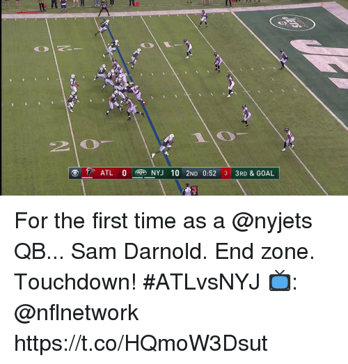 Memes, Goal, and Time: 20  ATL O  NYJ 10 2ND 0:52 313RD & GOAL  3 For the first time as a @nyjets QB... Sam Darnold. End zone. Touchdown! #ATLvsNYJ  📺: @nflnetwork https://t.co/HQmoW3Dsut