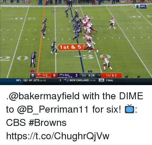 England, Memes, and Nfl: 20  O NFL  1st & 5  CLE  0 m' > BAL .. 3 1ST 8:28 131 1st&5  (9-6)  NFLNY JETS (4-12]  3  くマNEW ENGLAND (11-5)  38  FINAL .@bakermayfield with the DIME to @B_Perriman11 for six!  📺: CBS #Browns https://t.co/ChughrQjVw