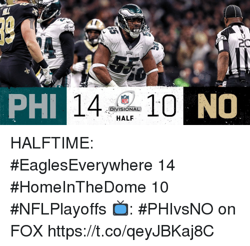 Memes, Nfl, and 🤖: 20  PHI  14  NFL  .DIVISIONAL  HALF HALFTIME:  #EaglesEverywhere 14 #HomeInTheDome 10  #NFLPlayoffs  📺: #PHIvsNO on FOX https://t.co/qeyJBKaj8C