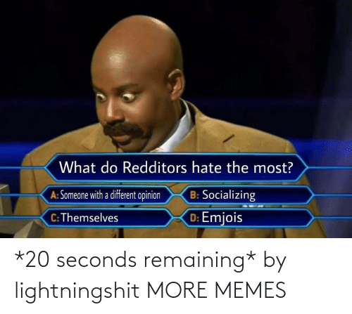 seconds: *20 seconds remaining* by lightningshit MORE MEMES