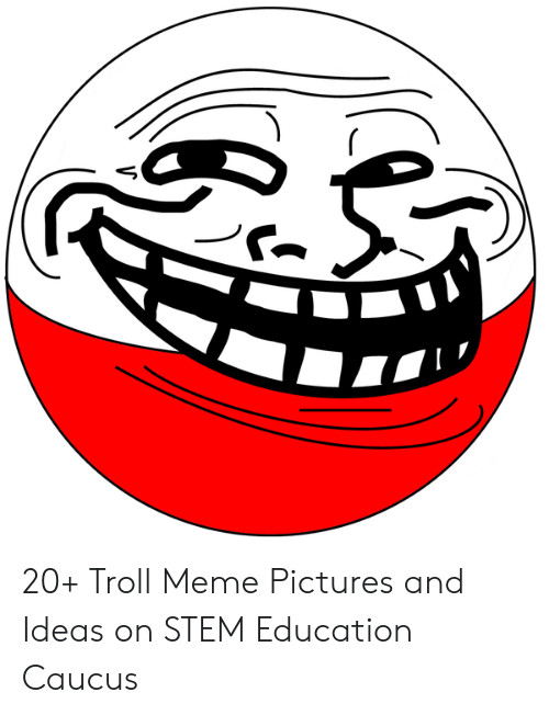 Trollface Quest: 20+ Troll Meme Pictures and Ideas on STEM Education Caucus