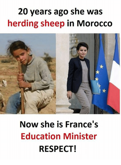 Morocco: 20 years ago she was  herding sheep in Morocco  Now she is France's  Education Minister  RESPECT!