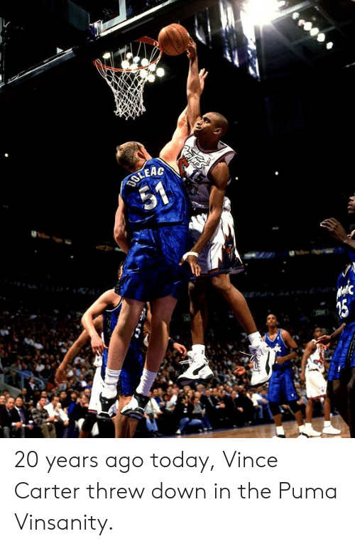 Puma, Today, and Vince Carter: 20 years ago today, Vince Carter threw down in the Puma Vinsanity.