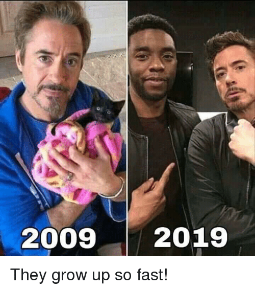 Grow, Fast, and They: 2009 2019 They grow up so fast!