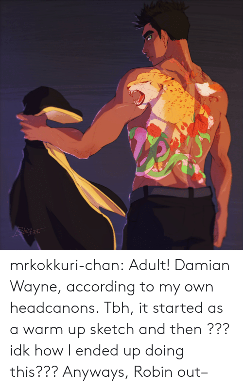 Target, Tbh, and Tumblr: 201 mrkokkuri-chan:  Adult! Damian Wayne, according to my own headcanons. Tbh, it started as a warm up sketch and then ??? idk how I ended up doing this??? Anyways, Robin out–