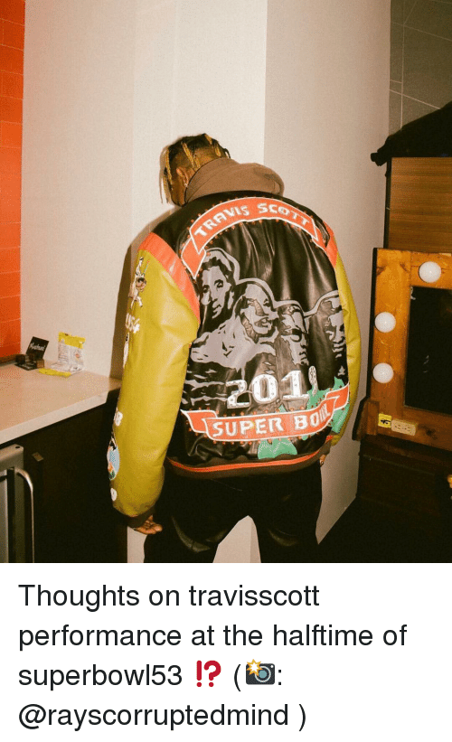 Memes, 🤖, and Super: 201  SUPER BO Thoughts on travisscott performance at the halftime of superbowl53 ⁉️ (📸: @rayscorruptedmind )