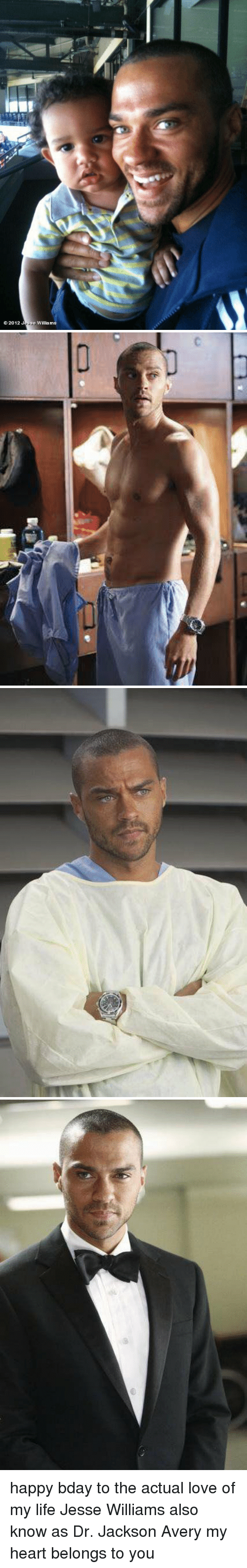 Life, Love, and Happy: 2012 Jesse Williams   U   9 happy bday to the actual love of my life Jesse Williams also know as Dr. Jackson Avery my heart belongs to you
