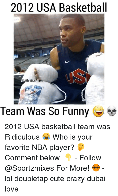 usa basketball: 2012 USA Basketball  NII  @Athletics Plays  Team Was So Funny 2012 USA basketball team was Ridiculous 😂 Who is your favorite NBA player? 🤔 Comment below! 👇 - Follow @Sportzmixes For More! 🏀 - lol doubletap cute crazy dubai love