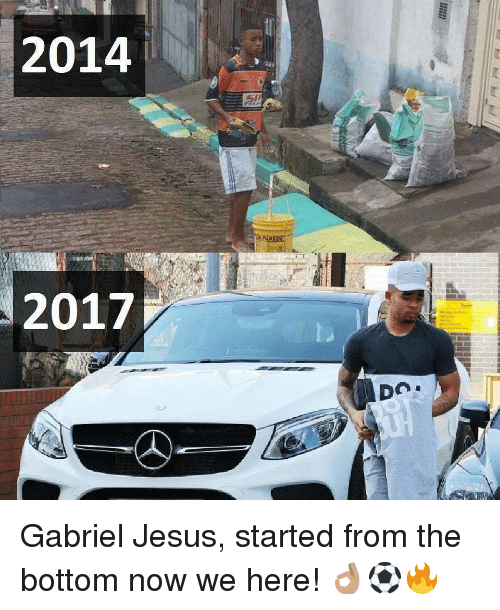 Gabriel Jesus: 2014  2017 Gabriel Jesus, started from the bottom now we here! 👌🏽⚽️🔥