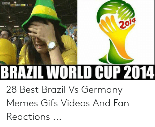 Brazil World Cup: 2014  BRAZIL WORLD CUP 2014 28 Best Brazil Vs Germany Memes Gifs Videos And Fan Reactions ...
