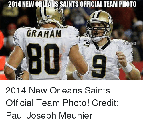 New Orleans Saints: 2014 NEWORLEANS SAINTS OFFICIAL TEAM PHOTO  GRAHAM  NFLMEME1 2014 New Orleans Saints Official Team Photo! Credit: Paul Joseph Meunier