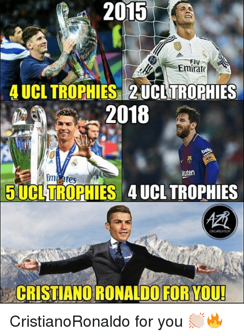 Memes, 🤖, and Ucl: 2015  Fly  AEmirate  4 UCL TROPHIES 2 UCL TROPHIES  2018  kuten  SUCLTROPHIES 4 UCLTROPHIES  CRISTIANO RONALDOFORMOU CristianoRonaldo for you 👏🏻🔥