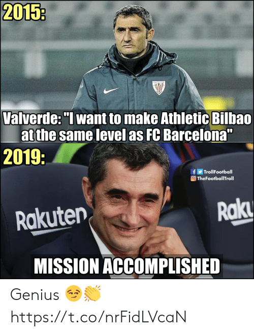 "Athletic: 2015:  Valverde: ""I want to make Athletic Bilbao  atthe same level as FC Barcelona""  2019:  TrollFootball  f  O TheFootballTroll  Rak  Rakuten  MISSION ACCOMPLISHED Genius 😏👏 https://t.co/nrFidLVcaN"