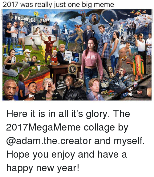 kaka: 2017 was really just one big meme  THE TING  GOES  Pap  kaka! Here it is in all it's glory. The 2017MegaMeme collage by @adam.the.creator and myself. Hope you enjoy and have a happy new year!