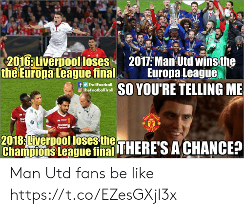 Be Like, Memes, and Liverpool F.C.: 201G:LiverDooolloses2011:Ma Utd winsthe  the Europa League  final Europa League  fTrollFootball  O TheFootballTroll  YOU'RE TELLING ME  Char  2018 Liverpool loses{  Cha ulvors ßeaous fithi THERACHANCE? Man Utd fans be like https://t.co/EZesGXjl3x