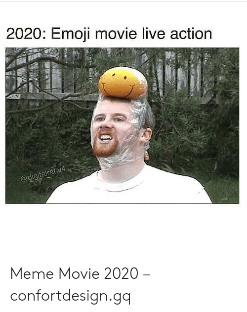 Best 2020 Memes.2020 Emoji Movie Live Action V4 Meme Movie 2020
