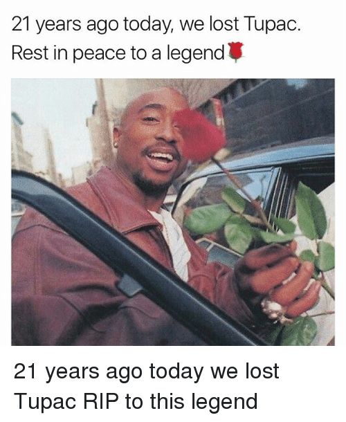 restful: 21 years ago today, we lost Tupac.  Rest in peace to a legend 21 years ago today we lost Tupac RIP to this legend