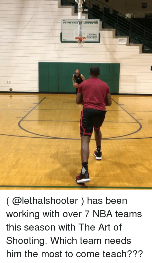 Basketball, Nba, and Sports: 218  DO NOT GRAB  WARNING ( @lethalshooter ) has been working with over 7 NBA teams this season with The Art of Shooting. Which team needs him the most to come teach???