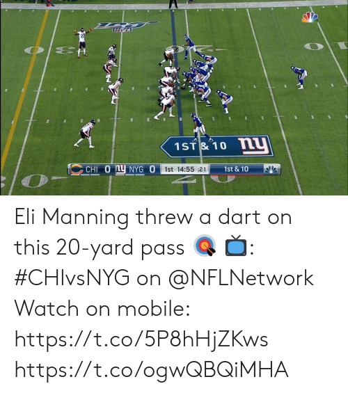 manning: 22  O E  1ST& 10 N  CHI 0 hy NYG O  1st & 10  1st 14:55 :21 Eli Manning threw a dart on this 20-yard pass 🎯  📺: #CHIvsNYG on @NFLNetwork Watch on mobile: https://t.co/5P8hHjZKws https://t.co/ogwQBQiMHA